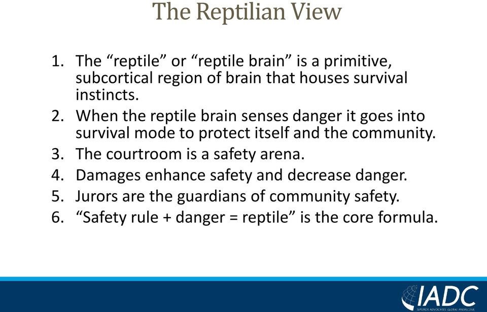 2. When the reptile brain senses danger it goes into survival mode to protect itself and the community.