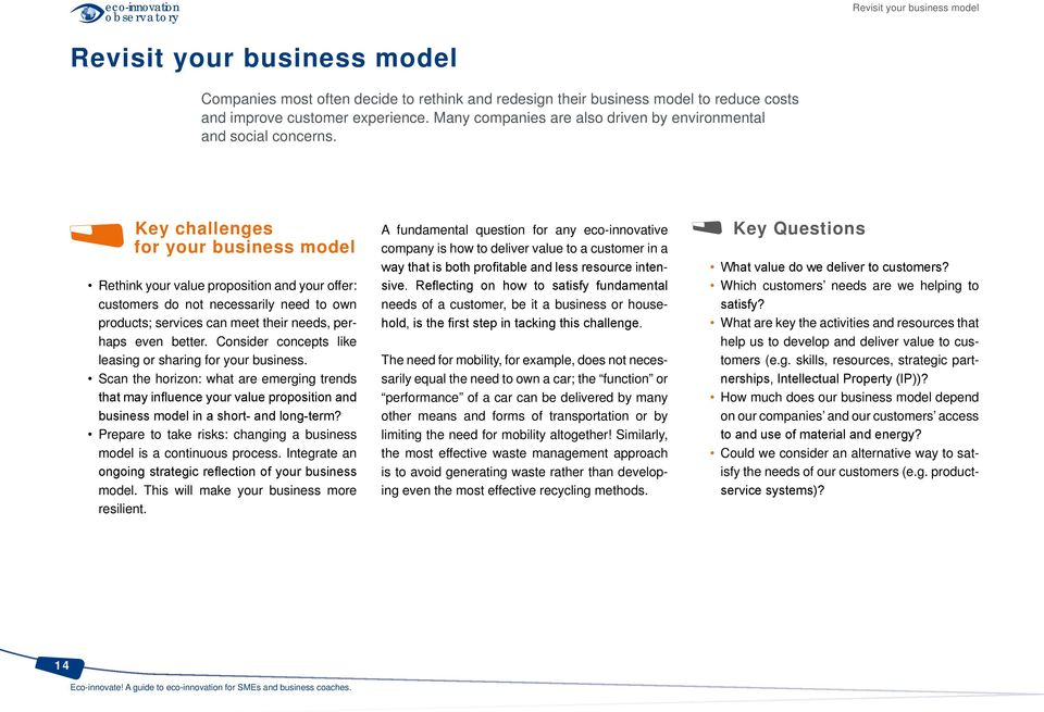 Key challenges for your business model Rethink your value proposition and your offer: customers do not necessarily need to own products; services can meet their needs, perhaps even better.