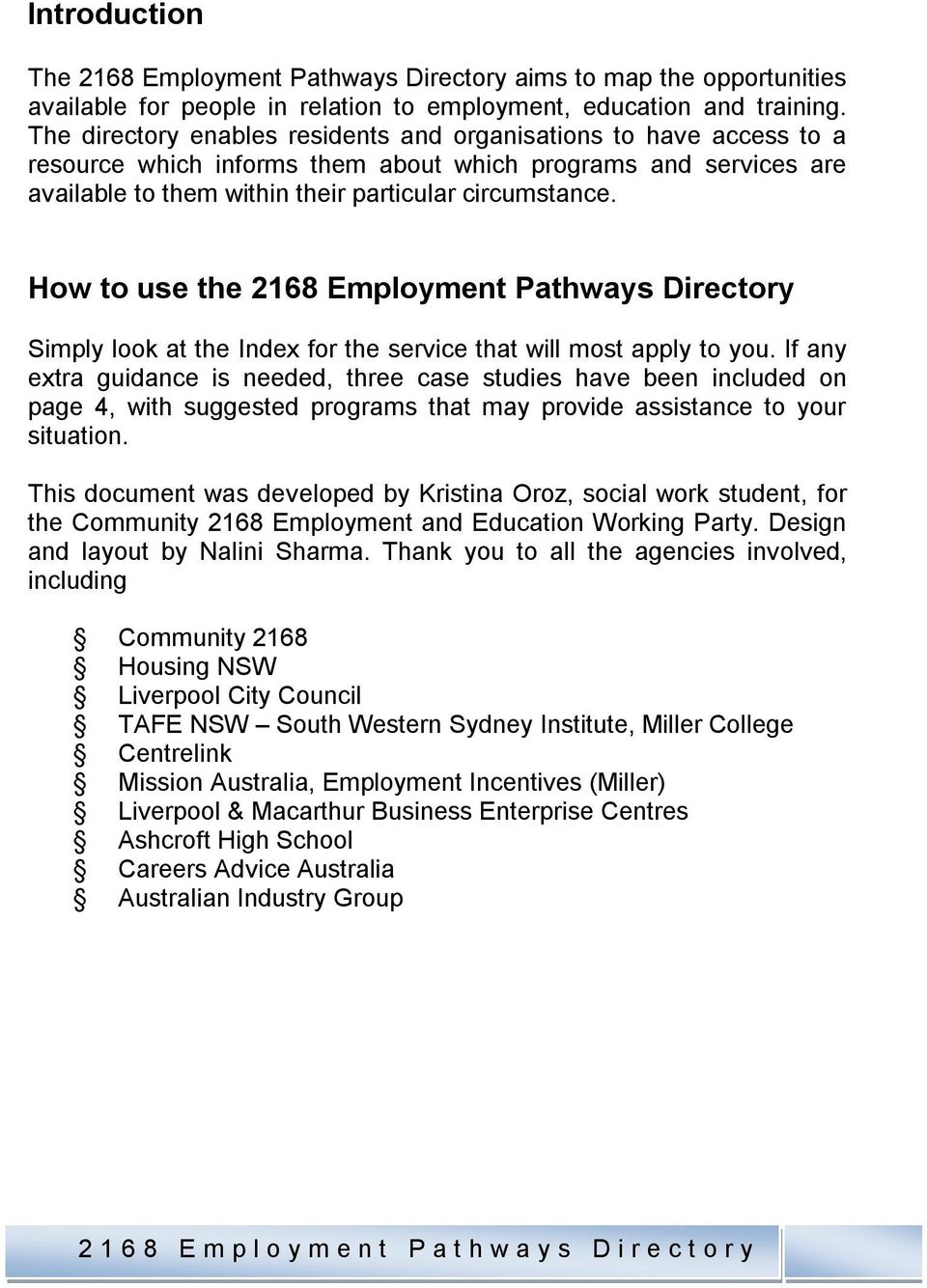 How to use the 2168 Employment Pathways Directory Simply look at the Index for the service that will most apply to you.