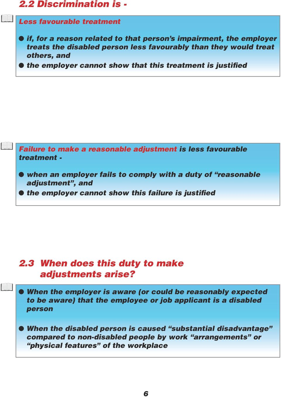 adjustment, and l the employer cannot show this failure is justified 2.3 When does this duty to make adjustments arise?