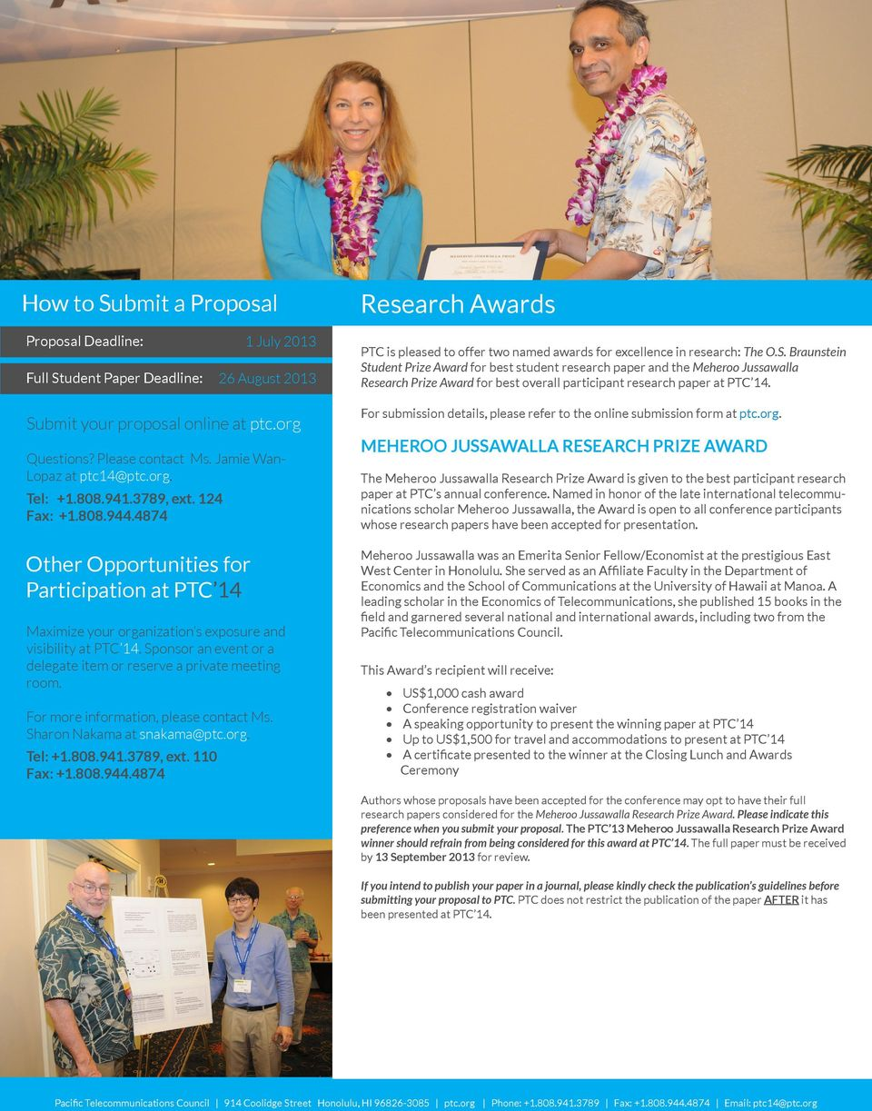 4874 Other Opportunities for Participation at PTC 14 Maximize your organization s exposure and visibility at PTC 14. Sponsor an event or a delegate item or reserve a private meeting room.