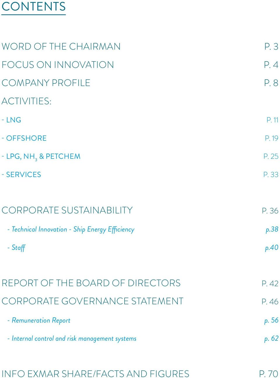 36 - Technical Innovation - Ship Energy Efficiency p.38 - Staff p.40 Report of the Board of Directors p.