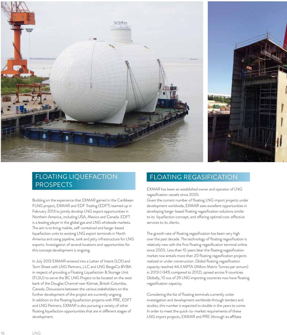 The aim is to bring mobile, self-contained and barge-based liquefaction units to existing LNG export terminals in North America and using pipeline, tank and jetty infrastructure for LNG exports.