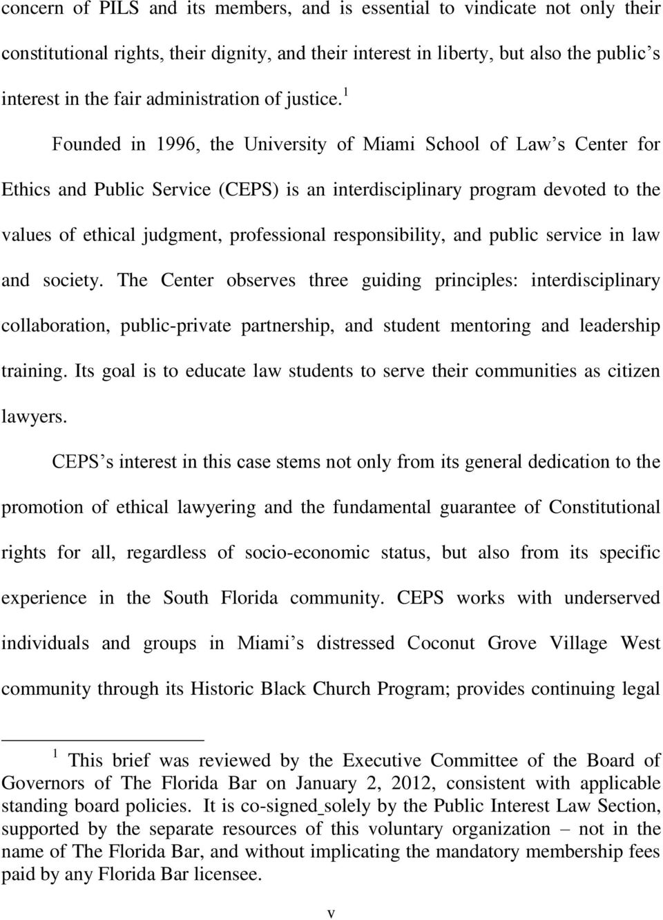 1 Founded in 1996, the University of Miami School of Law s Center for Ethics and Public Service (CEPS) is an interdisciplinary program devoted to the values of ethical judgment, professional