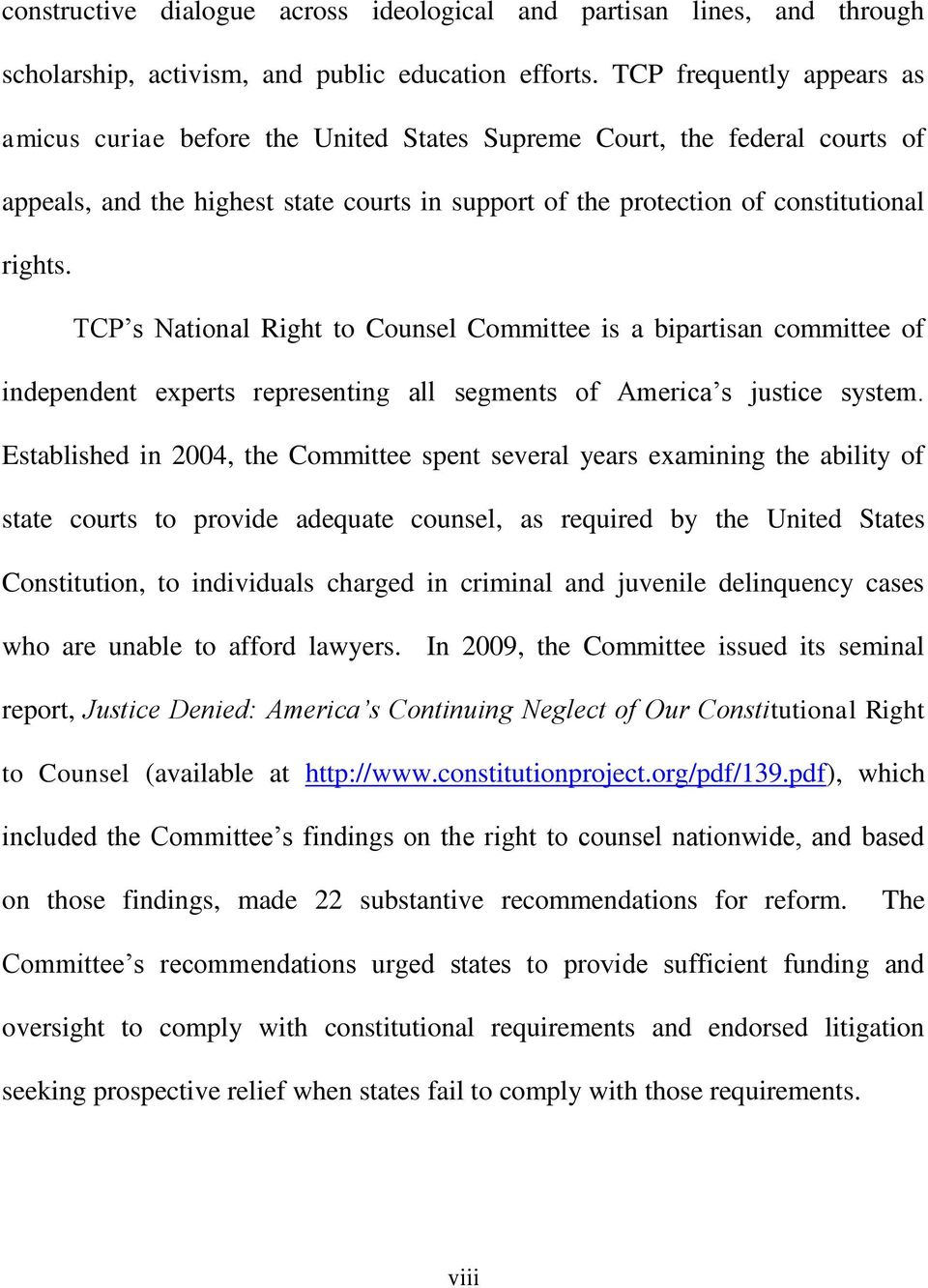 TCP s National Right to Counsel Committee is a bipartisan committee of independent experts representing all segments of America s justice system.