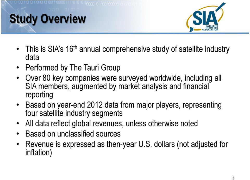 on year-end 2012 data from major players, representing four satellite industry segments All data reflect global revenues,