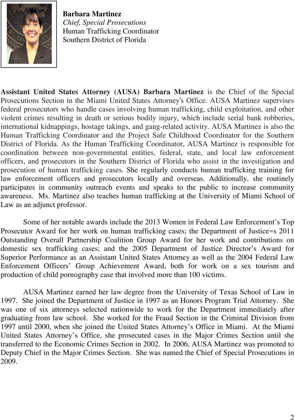 AUSA Martinez supervises federal prosecutors who handle cases involving human trafficking, child exploitation, and other violent crimes resulting in death or serious bodily injury, which include