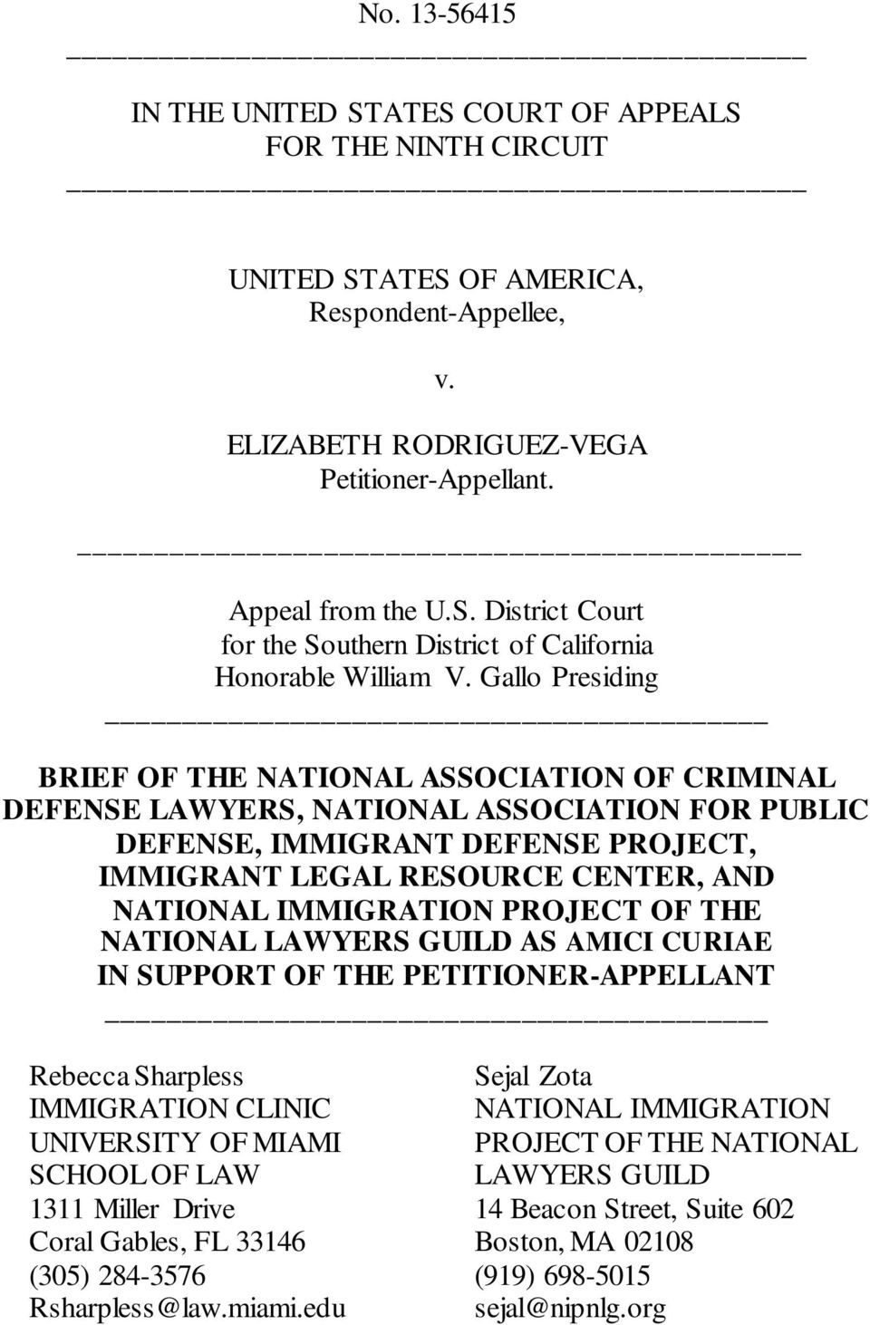 IMMIGRATION PROJECT OF THE NATIONAL LAWYERS GUILD AS AMICI CURIAE IN SUPPORT OF THE PETITIONER-APPELLANT Rebecca Sharpless IMMIGRATION CLINIC UNIVERSITY OF MIAMI SCHOOL OF LAW 1311 Miller Drive Coral