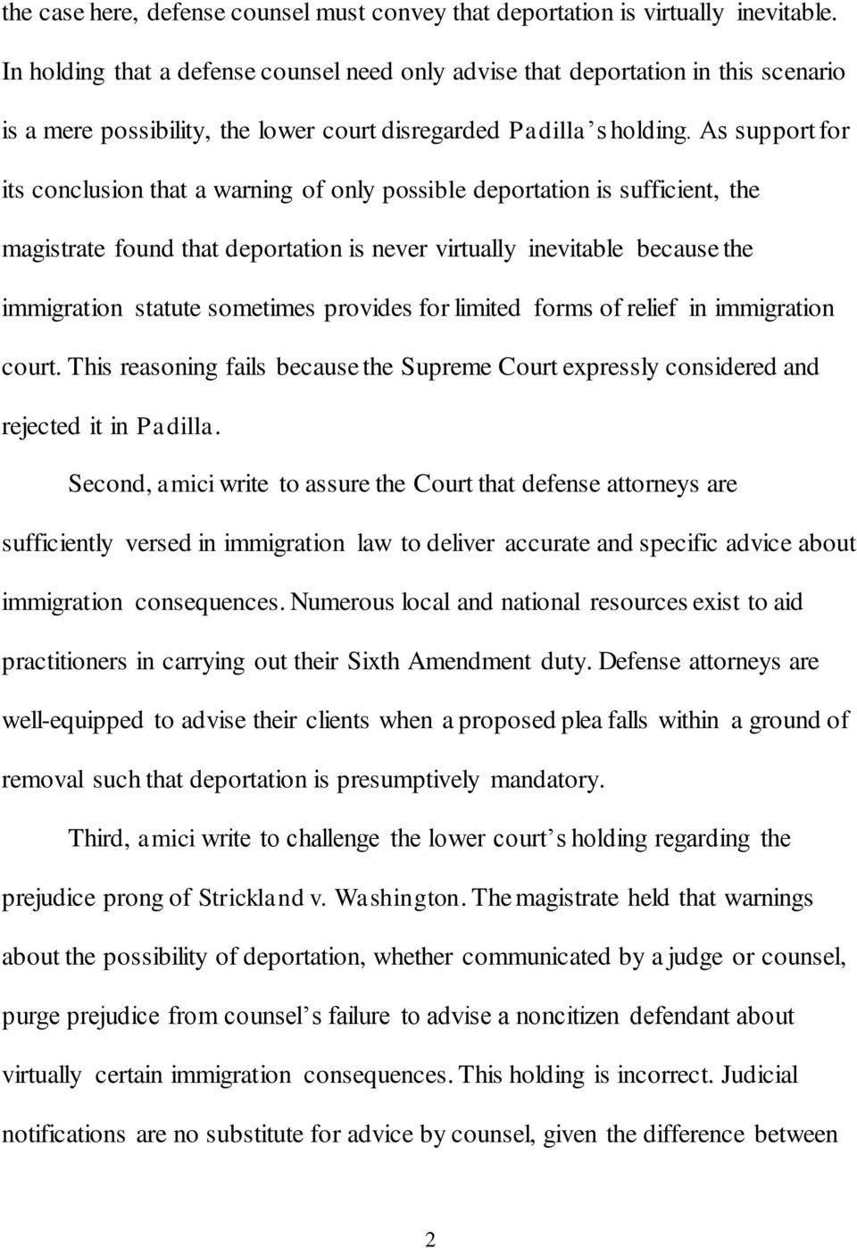 As support for its conclusion that a warning of only possible deportation is sufficient, the magistrate found that deportation is never virtually inevitable because the immigration statute sometimes