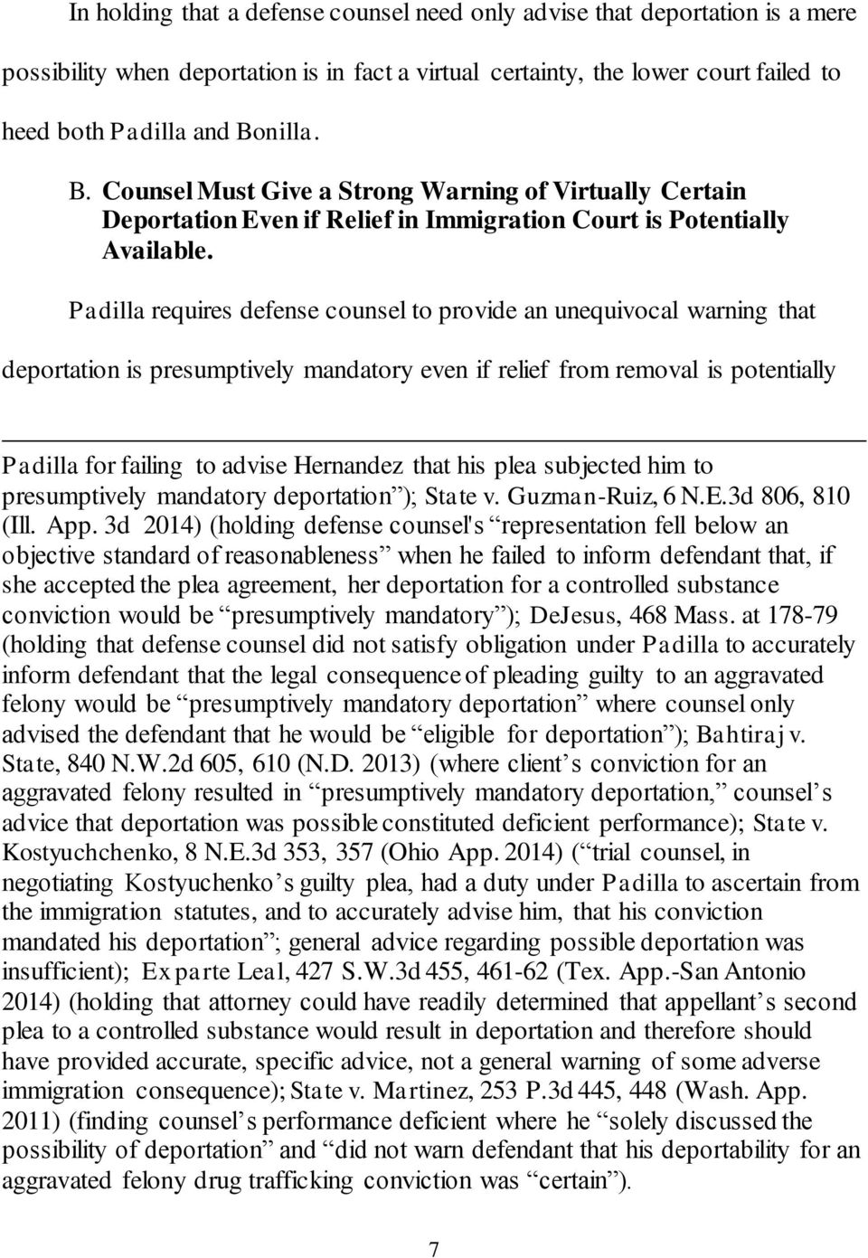 Padilla requires defense counsel to provide an unequivocal warning that deportation is presumptively mandatory even if relief from removal is potentially Padilla for failing to advise Hernandez that