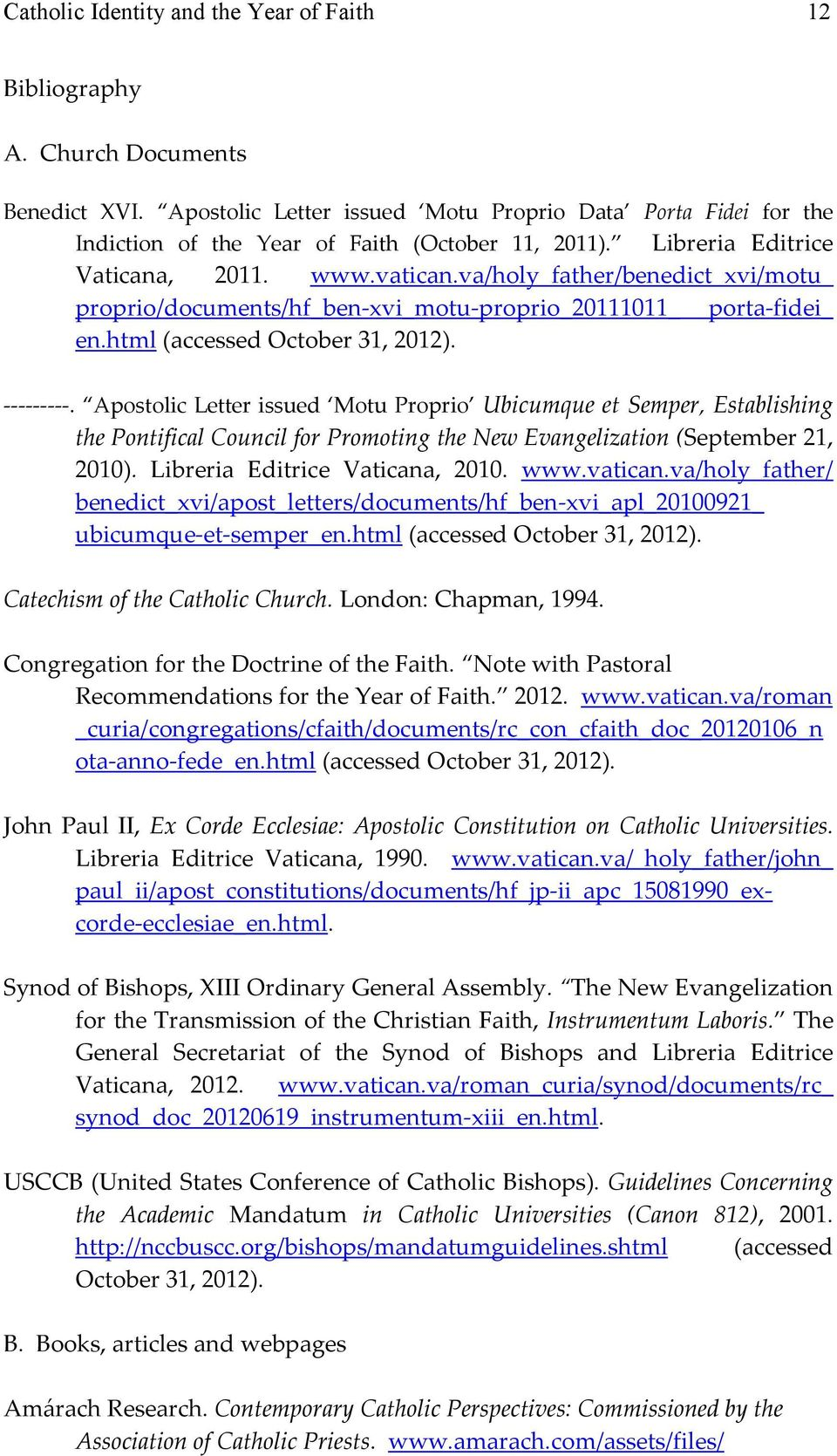 va/holy_father/benedict_xvi/motu_ proprio/documents/hf_ben-xvi_motu-proprio_20111011_ porta-fidei_ en.html (accessed October 31, 2012). ---------.