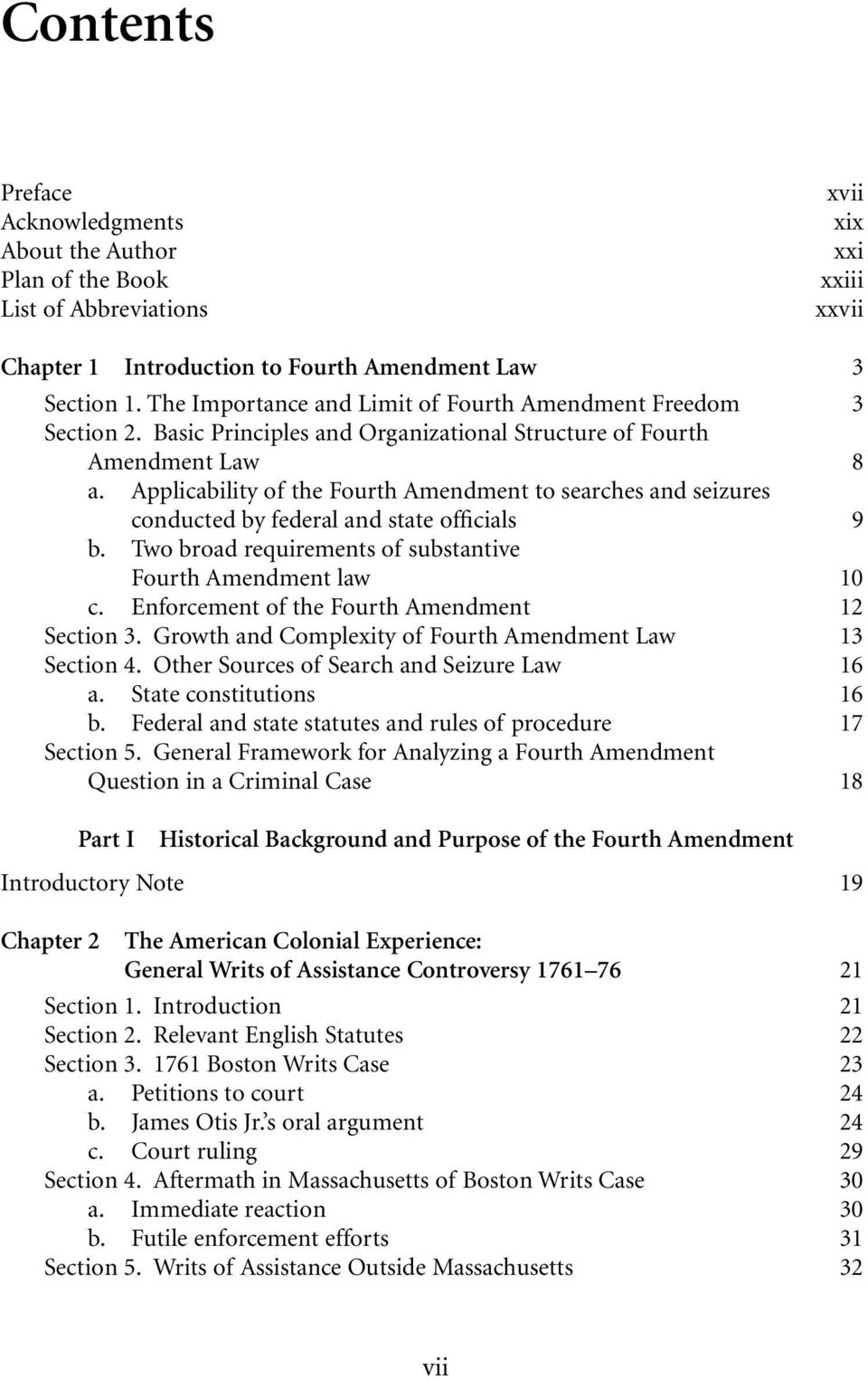 Applicability of the Fourth Amendment to searches and seizures conducted by federal and state officials 9 b. Two broad requirements of substantive Fourth Amendment law 10 c.