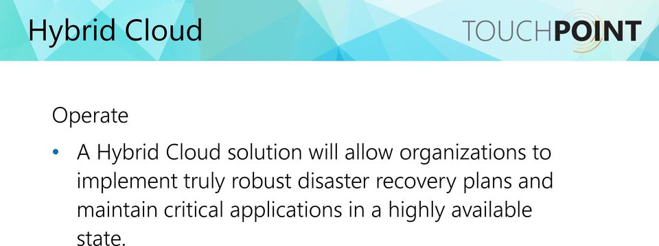 robust disaster recovery plans and maintain