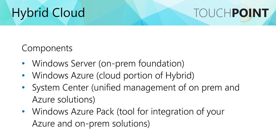 (unified management of on prem and Azure solutions) Windows