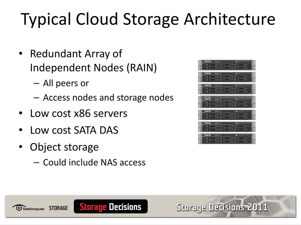 nodes and storage nodes Low cost x86 servers Low