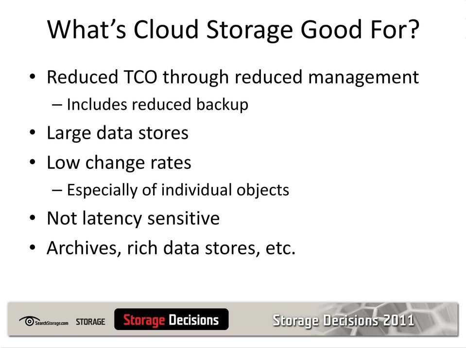 reduced dbackup Large data stores Low change rates