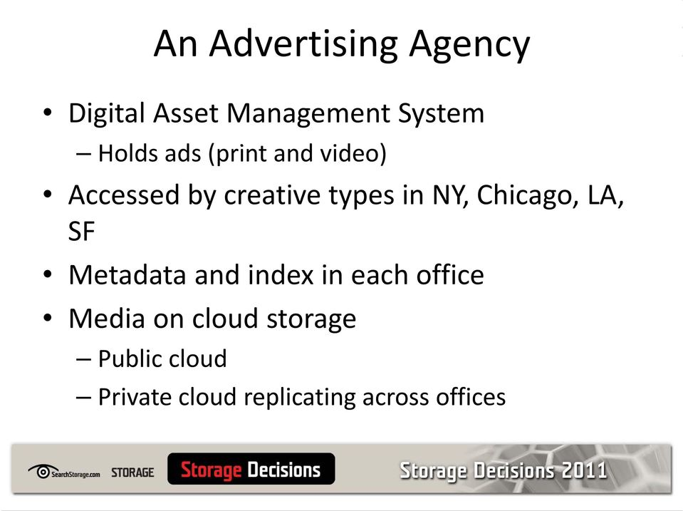 Chicago, LA, SF Metadata and index in each office Media on