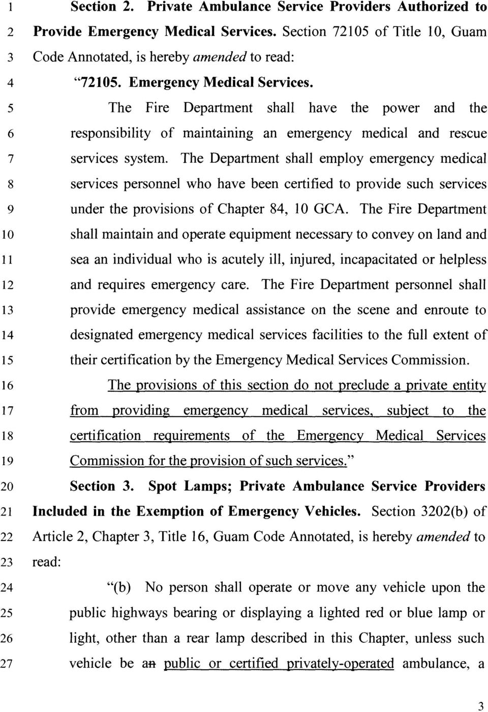 The Department shall employ emergency medical 8 services personnel who have been certified to provide such services 9 under the provisions of Chapter 84, 10 GCA.
