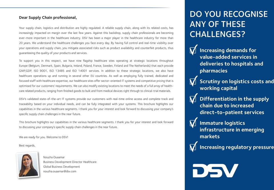 Against this backdrop, supply chain professionals are becoming ever-more important in the healthcare industry. DSV has been a major player in the healthcare industry for more than 20 years.