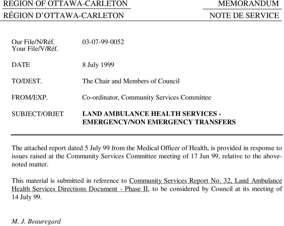 July 99 from the Medical Officer of Health, is provided in response to issues raised at the Community Services Committee meeting of 17 Jun 99, relative to the abovenoted matter.
