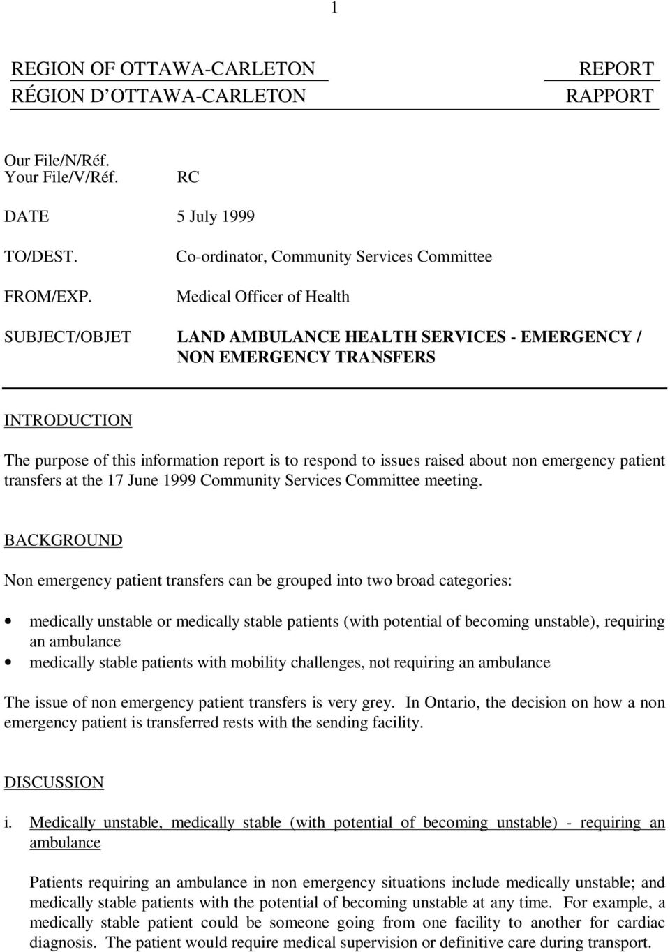 report is to respond to issues raised about non emergency patient transfers at the 17 June 1999 Community Services Committee meeting.