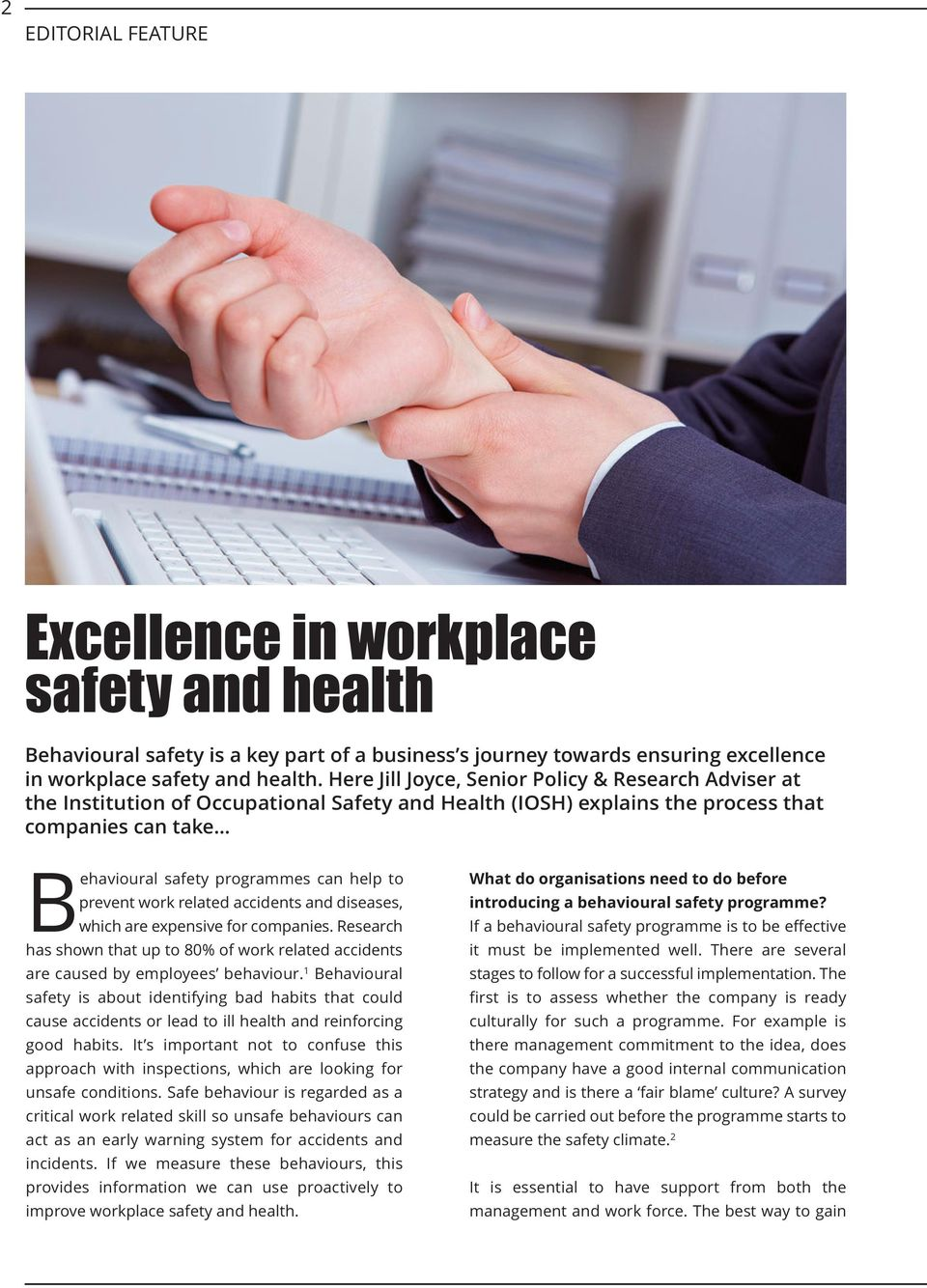prevent work related accidents and diseases, which are expensive for companies. Research has shown that up to 80% of work related accidents are caused by employees behaviour.