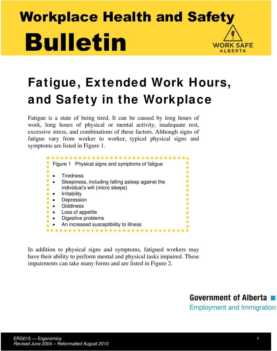 Although signs of fatigue vary from worker to worker, typical physical signs and symptoms are listed in Figure 1.