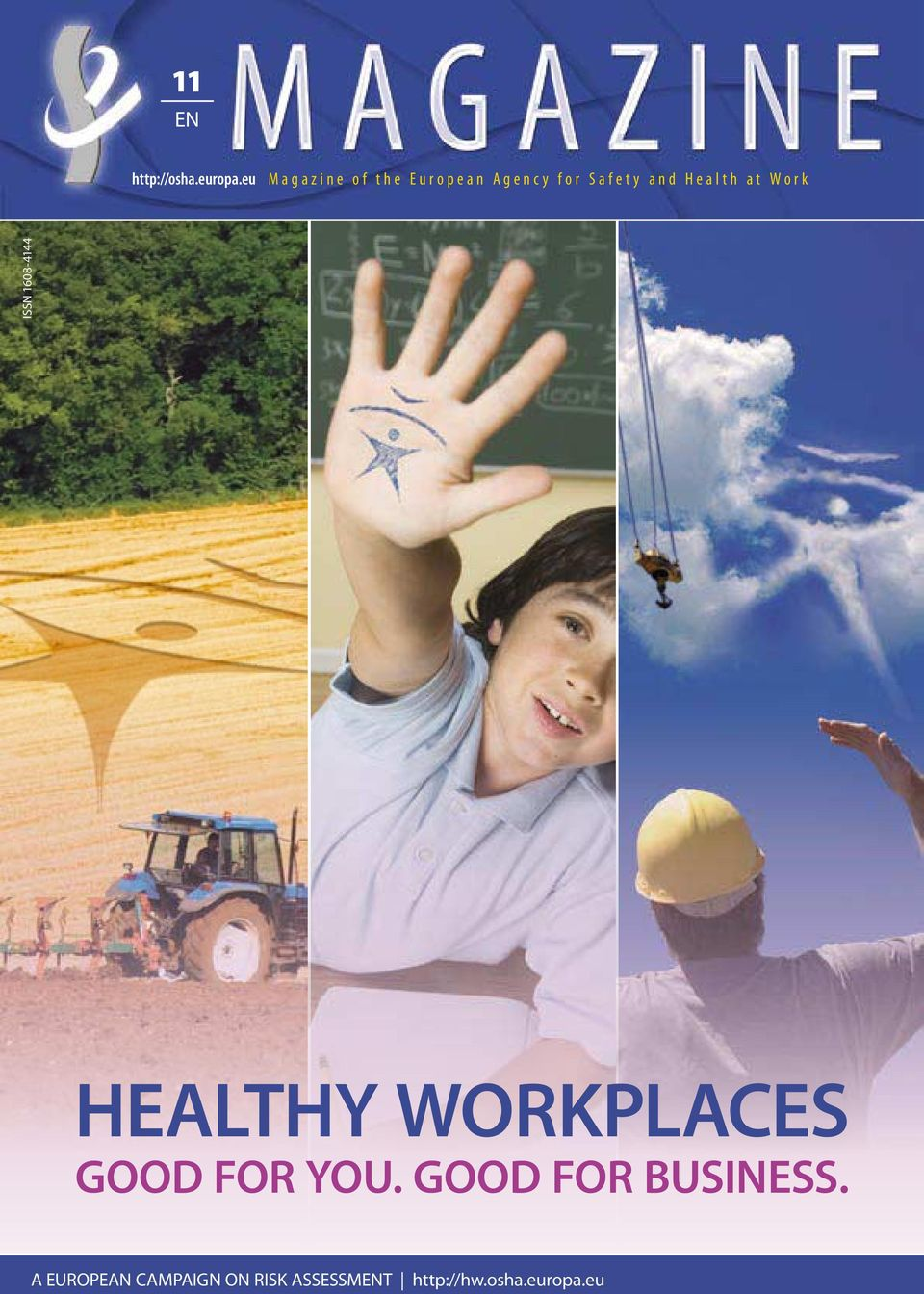 Health at Work ISSN 1608-4144 HEALTHY WORKPLACES GOOD