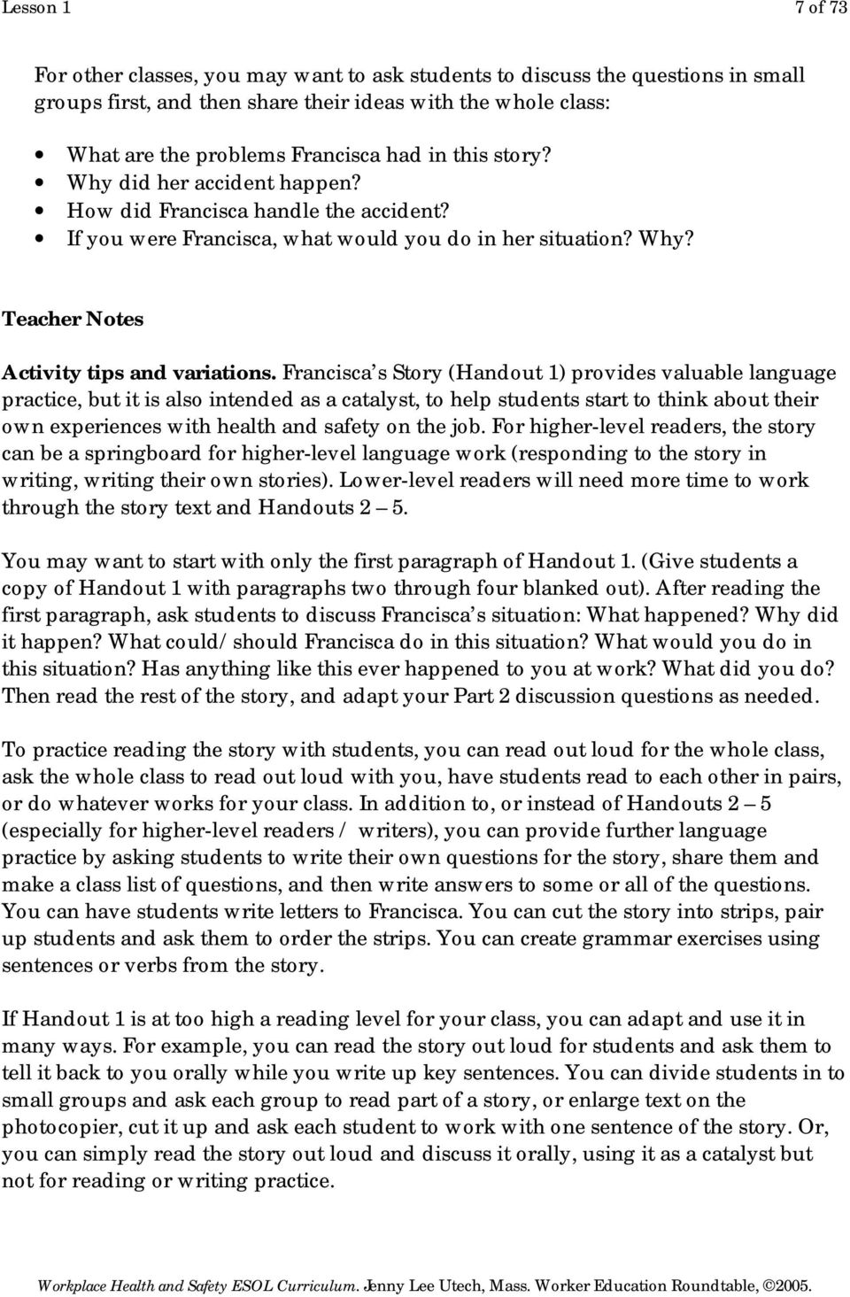 Francisca s Story (Handout 1) provides valuable language practice, but it is also intended as a catalyst, to help students start to think about their own experiences with health and safety on the job.