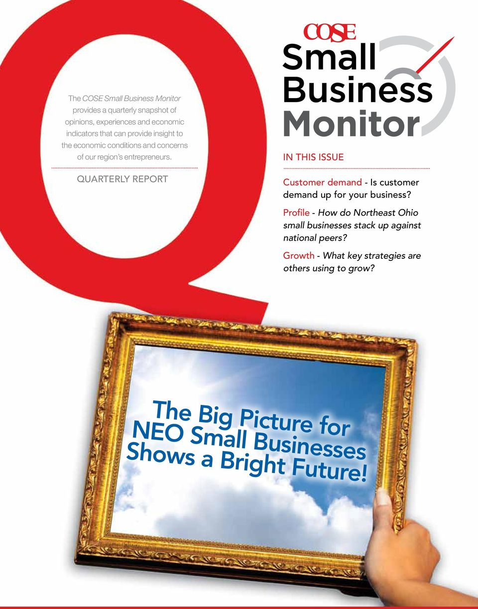 QUARTERLY REPORT IN THIS ISSUE Customer demand - Is customer demand up for your business?
