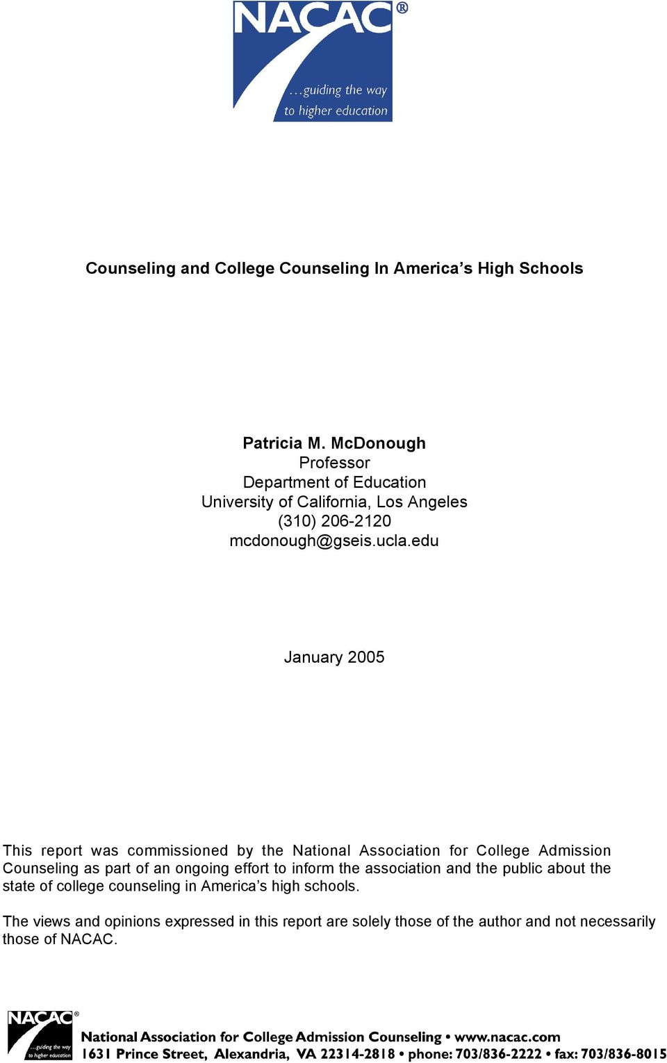 edu January 2005 This report was commissioned by the National Association for College Admission Counseling as part of an ongoing effort
