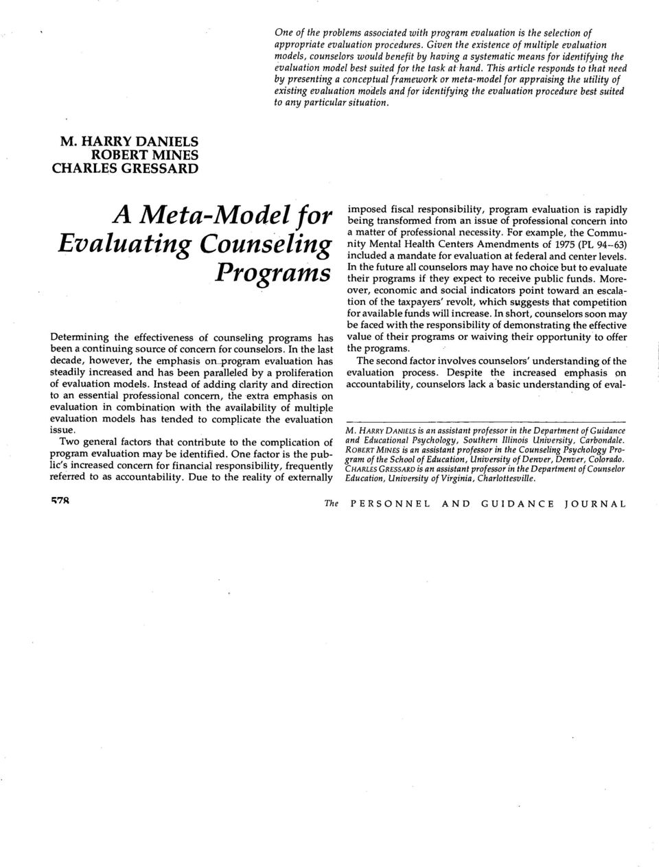 This article responds to that need by presenting a conceptual framework or meta-model for appraising the utility of existing evaluation models and for identifying the evaluation procedure best suited