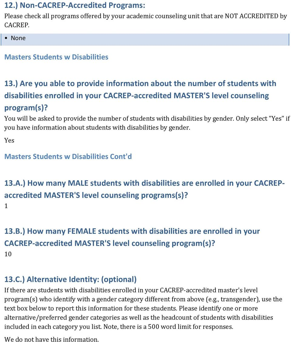 "You will be asked to provide the number of students with disabilities by gender. Only select ""Yes"" if you have information about students with disabilities by gender."