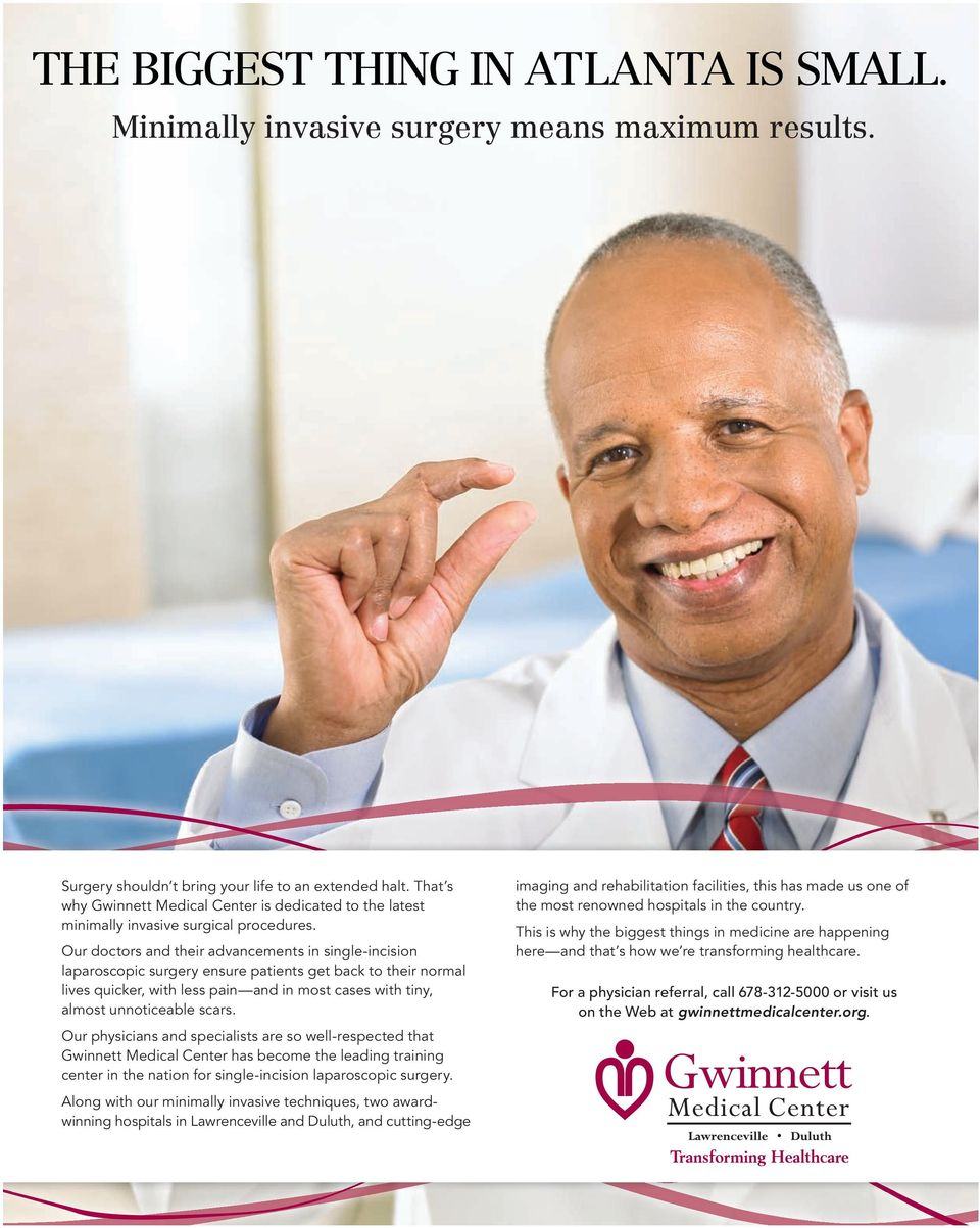 Our doctors and their advancements in single-incision laparoscopic surgery ensure patients get back to their normal lives quicker, with less pain and in most cases with tiny, almost unnoticeable