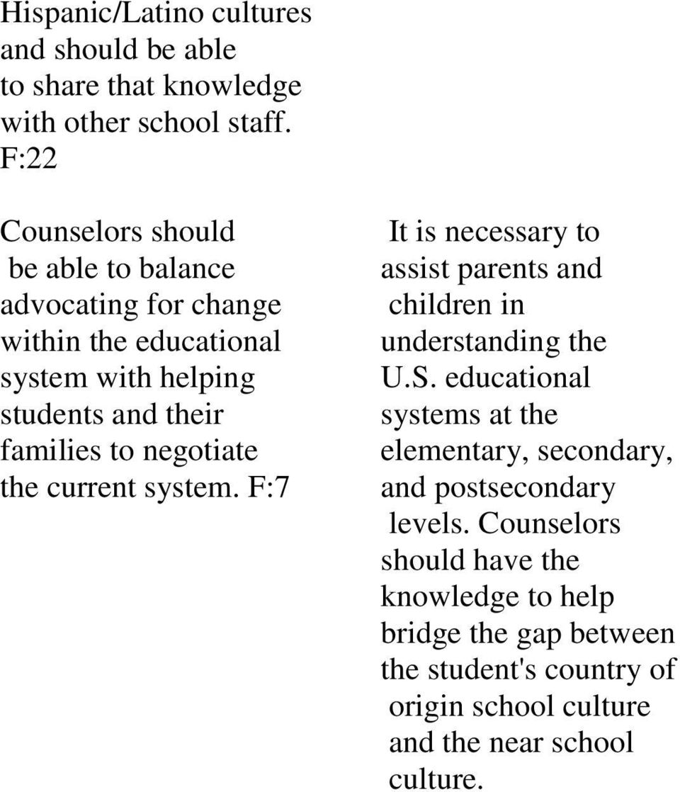 negotiate the current system. F:7 It is necessary to assist parents and children in understanding the U.S.
