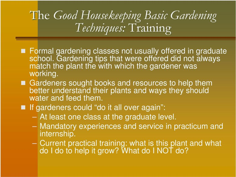 Gardeners sought books and resources to help them better understand their plants and ways they should water and feed them.