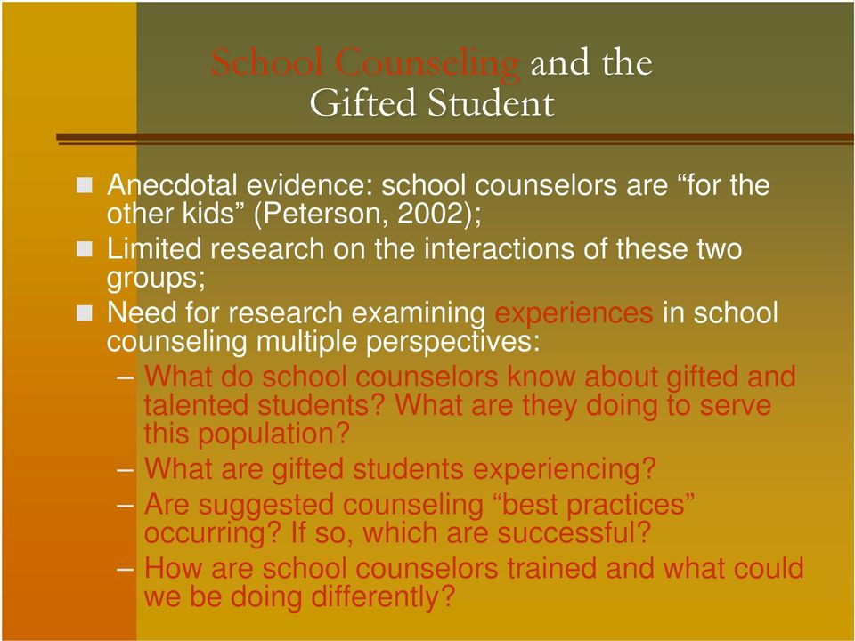 counselors know about gifted and talented students? What are they doing to serve this population? What are gifted students experiencing?