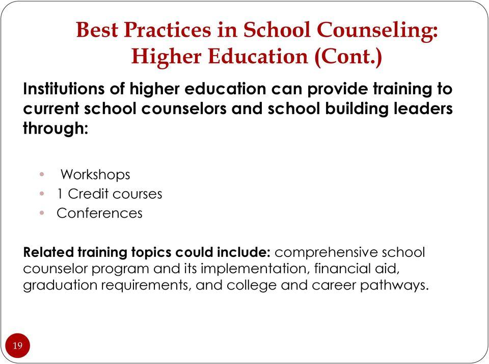 building leaders through: Workshops 1 Credit courses Conferences Related training topics could