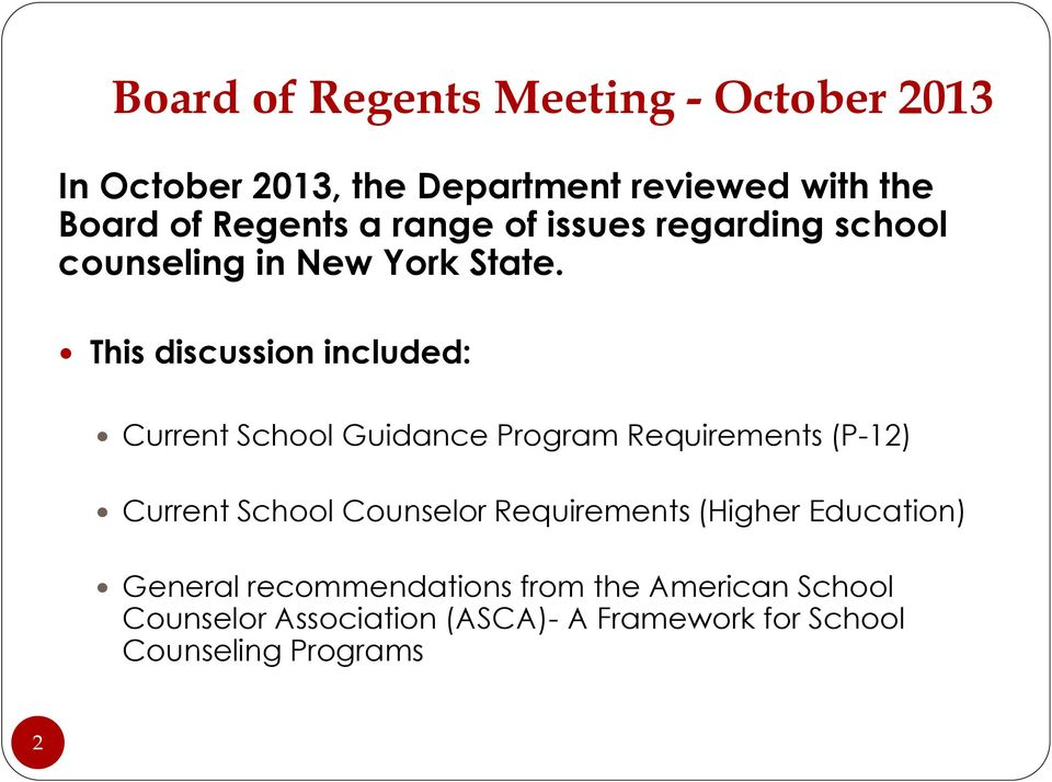 This discussion included: Current School Guidance Program Requirements (P-12) Current School Counselor