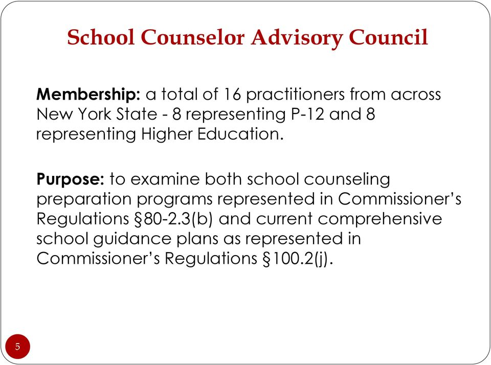Purpose: to examine both school counseling preparation programs represented in Commissioner s