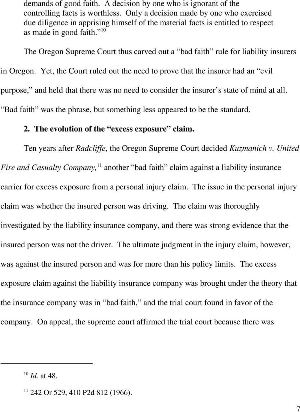 10 The Oregon Supreme Court thus carved out a bad faith rule for liability insurers in Oregon.