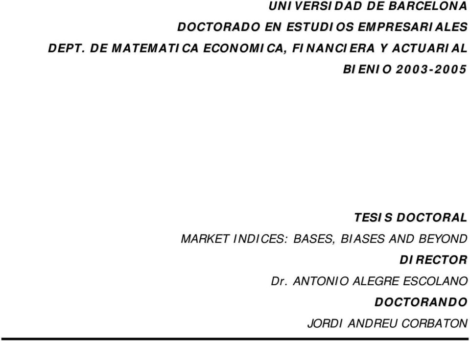 2003-2005 TESIS DOCTORAL MARKET INDICES: BASES, BIASES AND