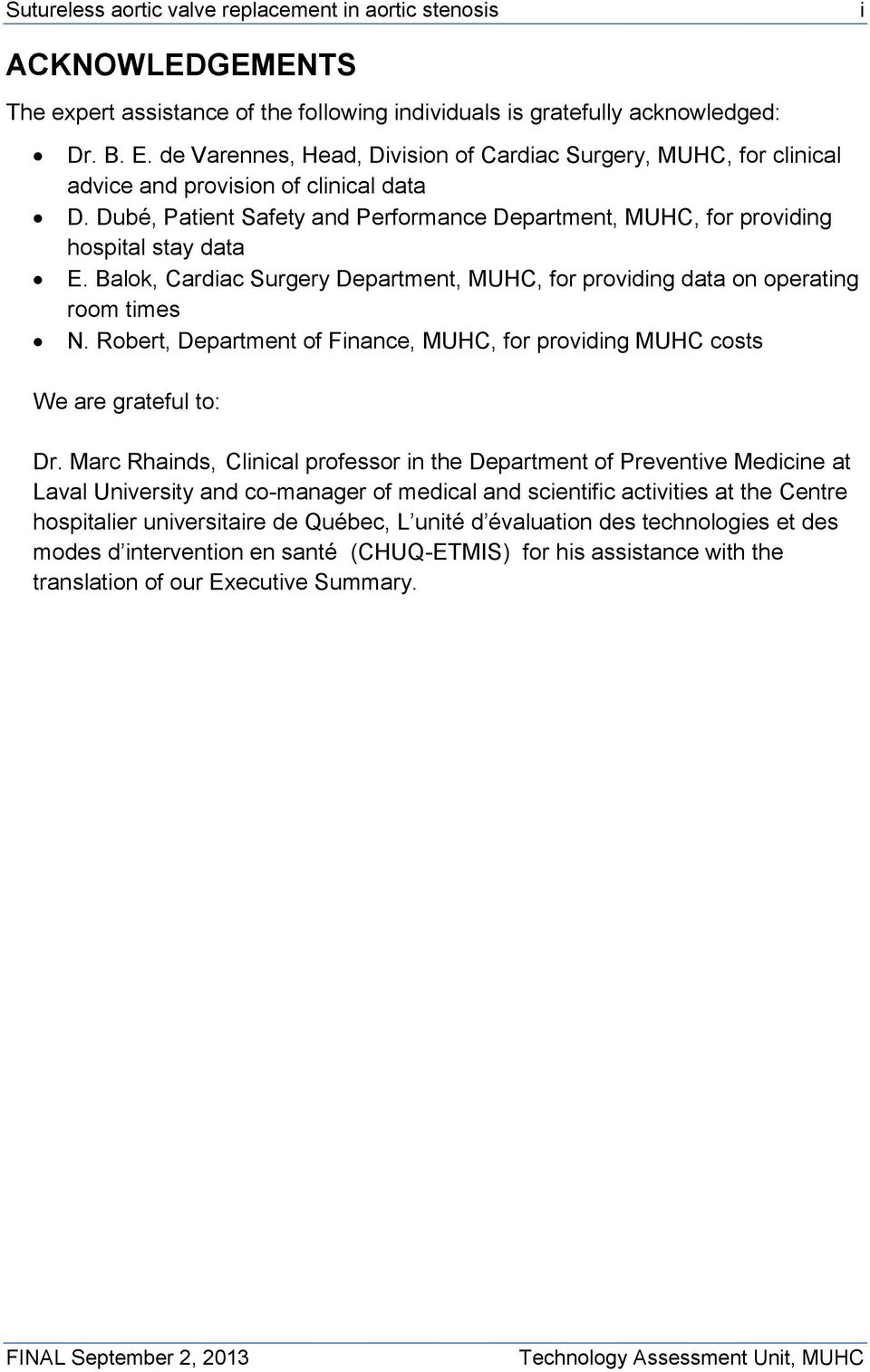 Balok, Cardiac Surgery Department, MUHC, for providing data on operating room times N. Robert, Department of Finance, MUHC, for providing MUHC costs We are grateful to: Dr.