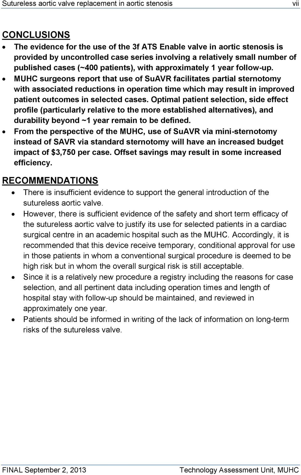 MUHC surgeons report that use of SuAVR facilitates partial sternotomy with associated reductions in operation time which may result in improved patient outcomes in selected cases.