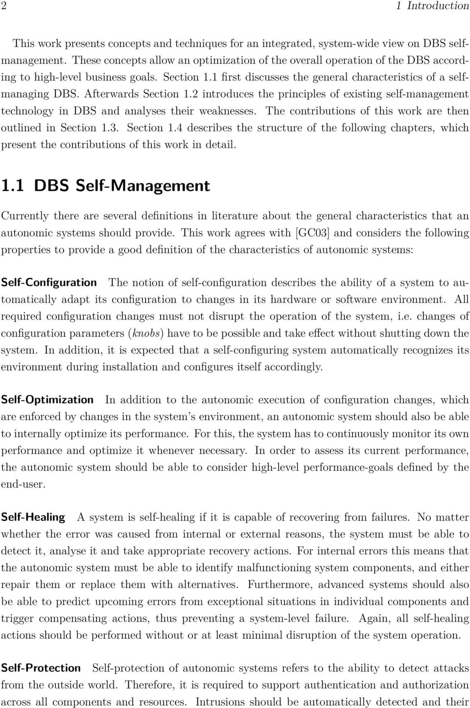 Afterwards Section 1.2 introduces the principles of existing self-management technology in DBS and analyses their weaknesses. The contributions of this work are then outlined in Section 1.3.