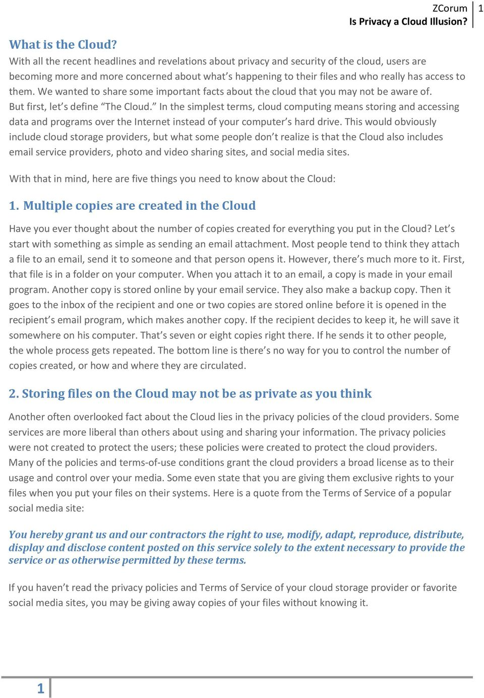 them. We wanted to share some important facts about the cloud that you may not be aware of. But first, let s define The Cloud.