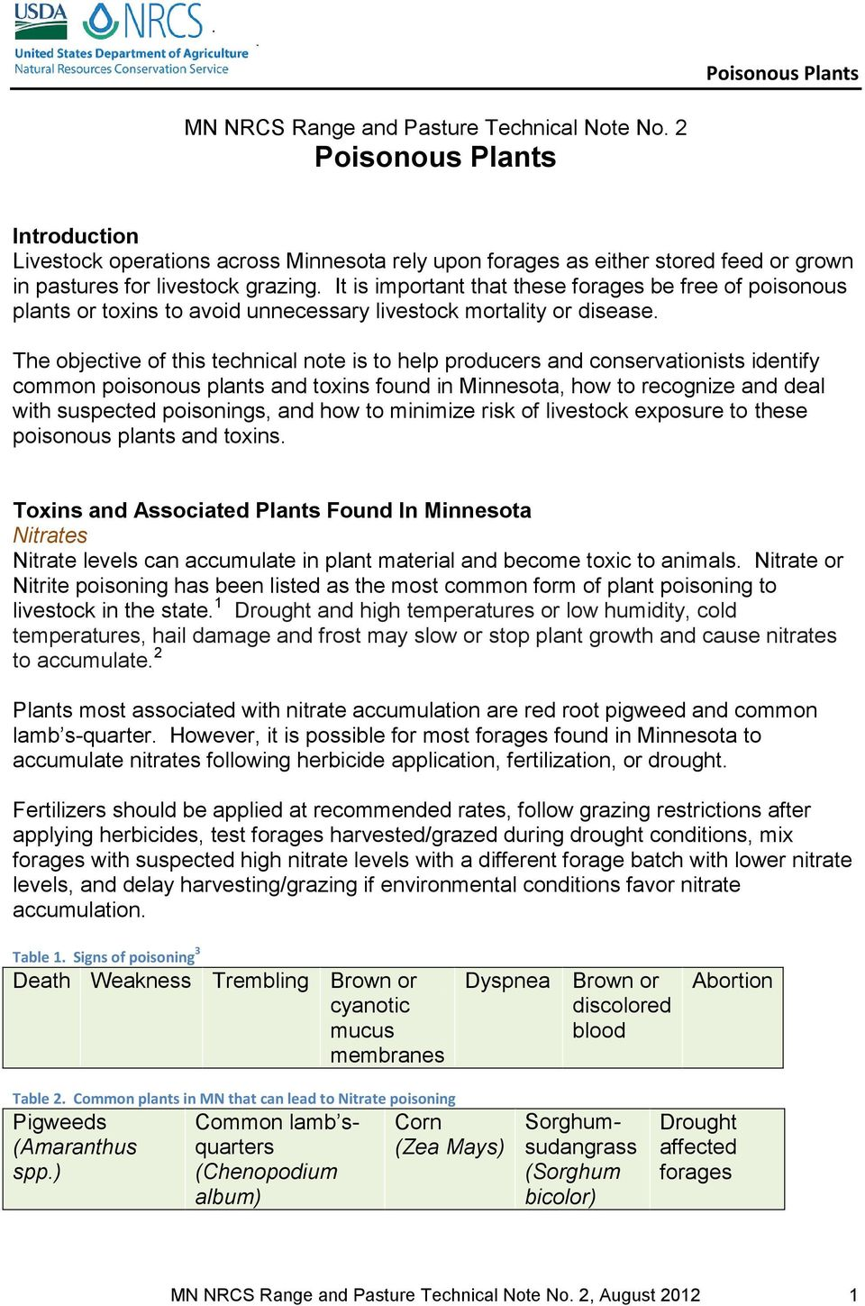 The objective of this technical note is to help producers and conservationists identify common poisonous plants and toxins found in Minnesota, how to recognize and deal with suspected poisonings, and