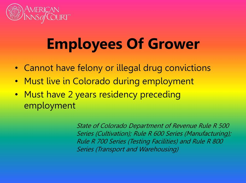 Colorado Department of Revenue Rule R 500 Series (Cultivation); Rule R 600 Series
