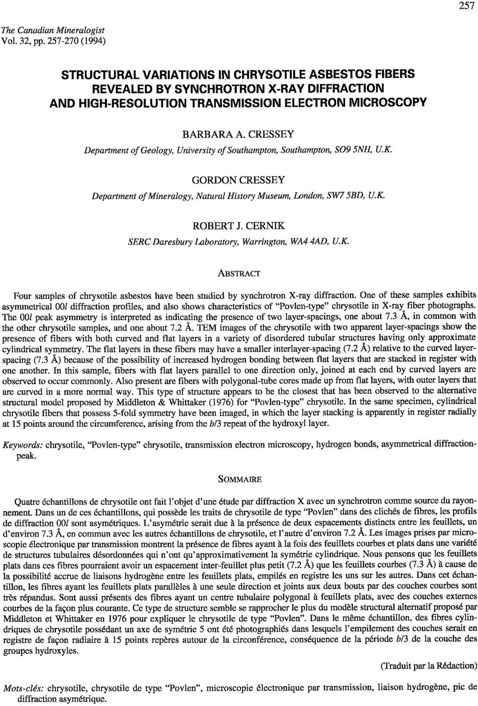 K: GORDONCRESSEY Deprtment of Minerlogy, Nnrl History Museum, Inndon, SW7 5BD, U.K ROBERTJ. CERNIK SERC Dresbury lbortory, Wrrington, WA4 4AD, U.K. ABSTRACT Four smples of chrysotile sbestos hve been studied by synchrotron X-ry diffrction.