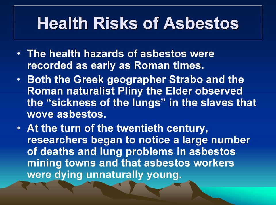 lungs in the slaves that wove asbestos.